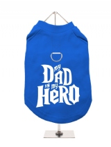 ''Fathers Day: My Dad is My Hero'' Harness-Lined Dog T-Shirt