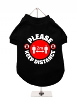 ''Please Keep Distance'' Dog T-Shirt