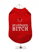 ''Stubborn Bitch'' Harness-Lined Dog T-Shirt