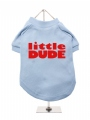 ''Little Dude'' Dog T-Shirt