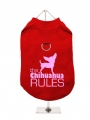 ''The Chihuahua Rules'' Harness T-Shirt