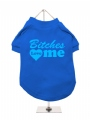 ''Bitches Love Me'' Dog T-Shirt